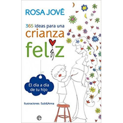 365 Ideas para una crianza feliz. Rosa Jové. Segunda mano