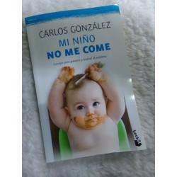 Mi niño no me come. Carlos Gonzalez. Segunda mano